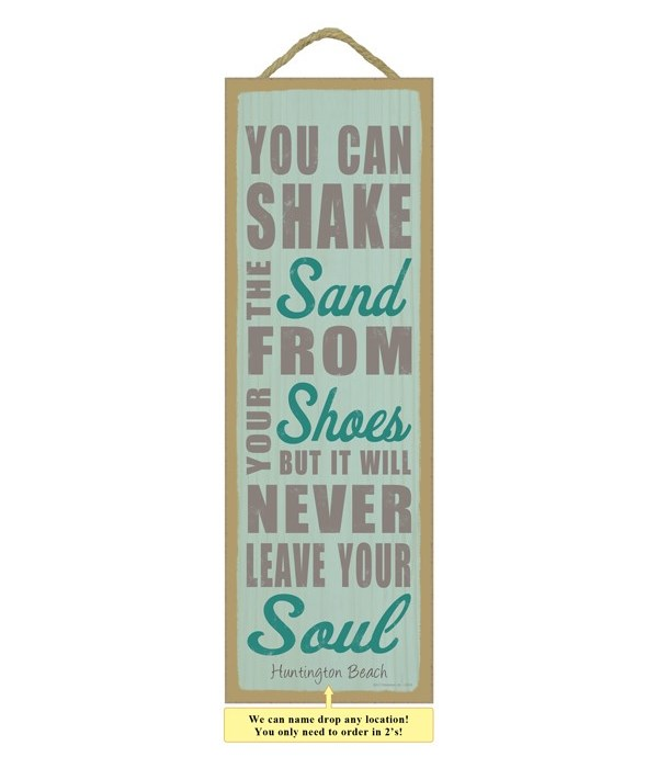 You can shake the sand from your shoes b