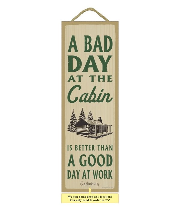 A bad day at the cabin is better than a