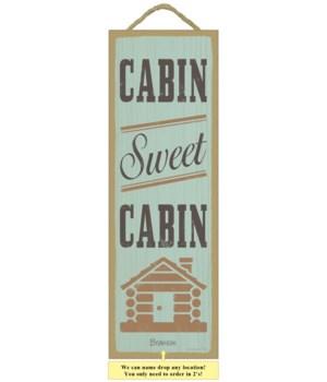 Cabin sweet cabin (cabin image) 5 x 15 S