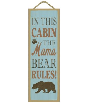 In this cabin, the mama bear rules! (bea
