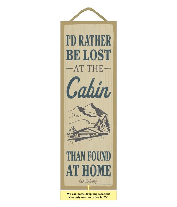 I'd rather be lost at the cabin than fou