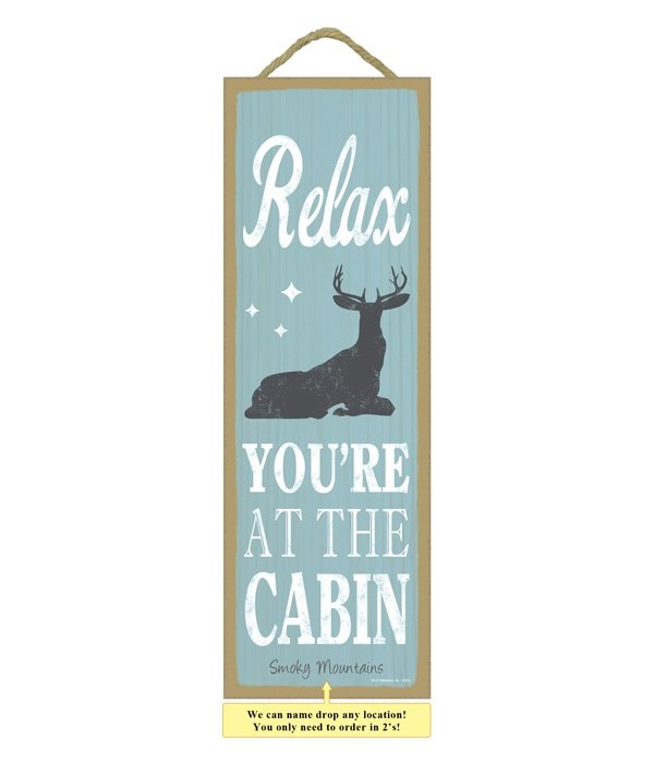 Relax. You're at the cabin (deer & star