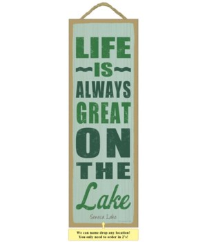 Life is always great on the lake 5 x 15