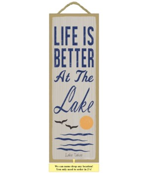 Life is better at the lake (water, sun &