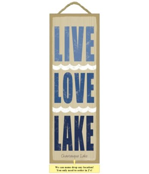Live. Love. Lake.  5 x 15 Sign