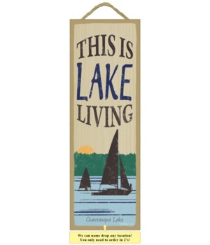 This is lake living (sailboat image) 5 x