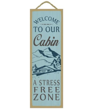 Welcome to our cabin. A stress free zone