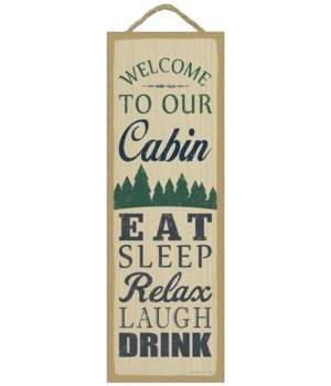 Welcome to our cabin. Eat. Sleep. Relax.
