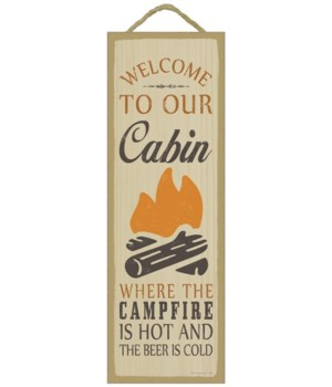 Welcome to our cabin. Where the campfire
