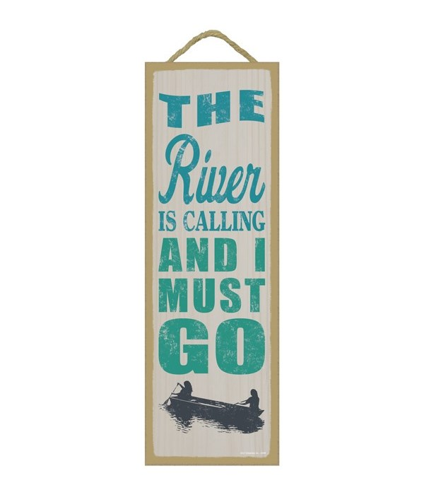 The river is calling and I must go (boat image)