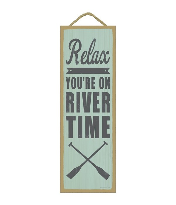 Relax. You're on river time (oar image)