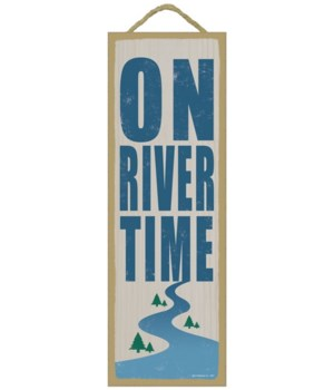 On river time (river image) 5 x 15 Sign