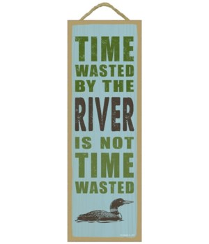 Time wasted by the river is not time was