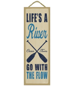 Life's a river. Go with the flow. (oar i