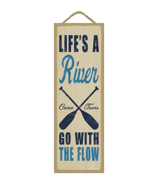 Life's a river. Go with the flow. (oar image)
