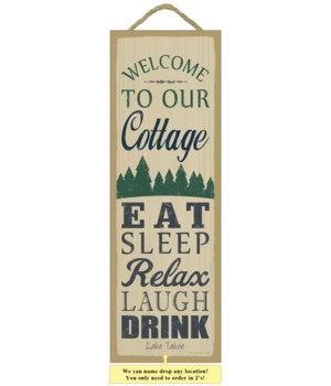 Welcome to our cottage. Eat. Sleep. Rela