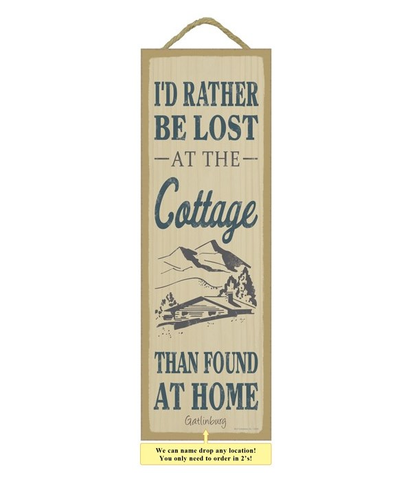 I'd rather be lost at the cottage than f