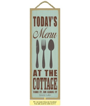 Today's menu at the cottage: Take it, or