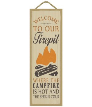Welcome to our firepit, where the camp f