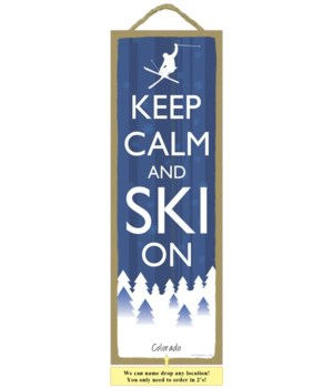 Keep Calm and Ski On 5x15 plaque