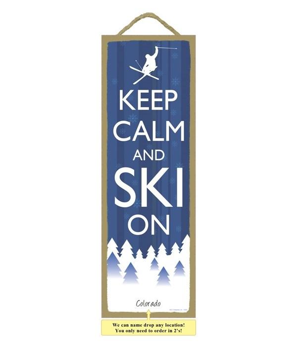 Keep Calm and Ski On 5x15 plaque