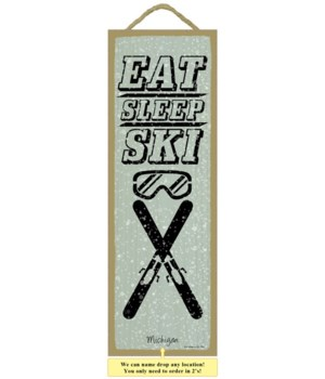 Eat. Sleep. Ski. 5x15 plaque