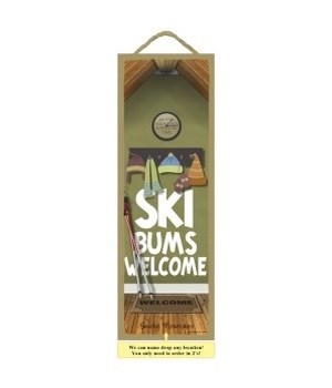 Ski Bums Welcome 5x15 plaque