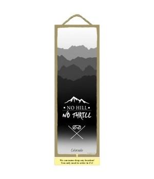 No Hill - No Thrill 5x15 plaque