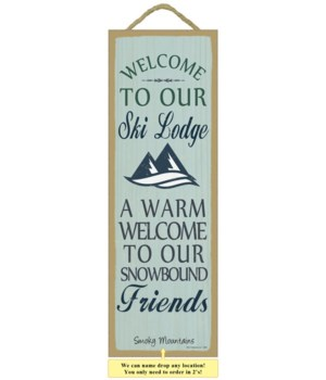 Welcome To Our Ski Lodge 5x15 plaque