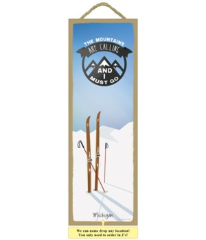 The Mountains Are Calling 5x15 plaque