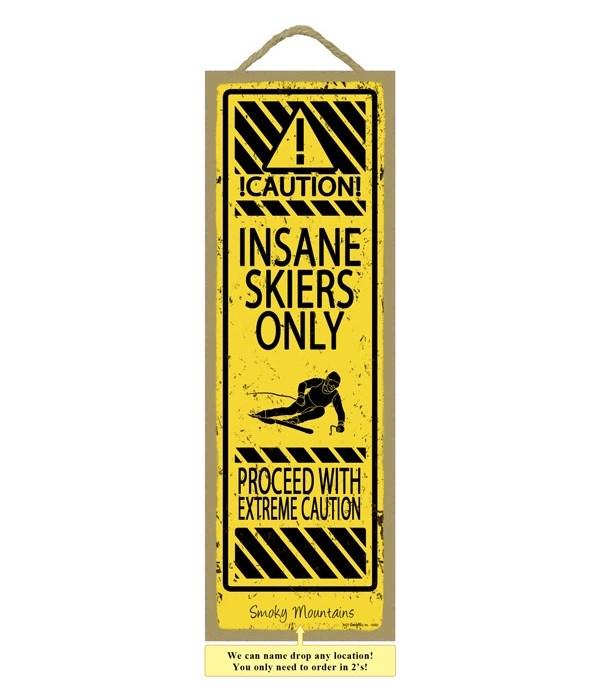 Insane Skiers 5x15 plaque