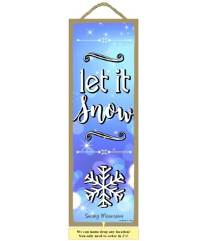 Let It Snow 5x15 plaque