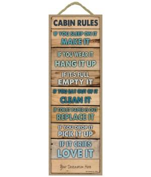 Cabin Rules: Make it, Hang it, Empty it,