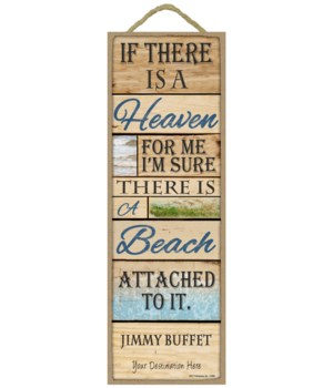 If there is a Heaven, for me I'm sure there is a Beach attached to it - Jimmy Buffet (wood planks)