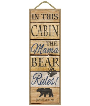 In this Cabin the Mama Bear Rules! (wood