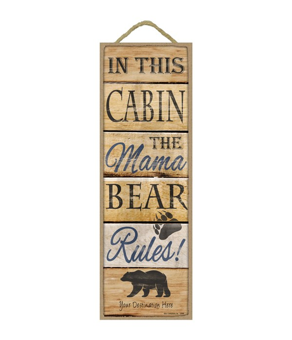 In this Cabin the Mama Bear Rules! (wood planks)