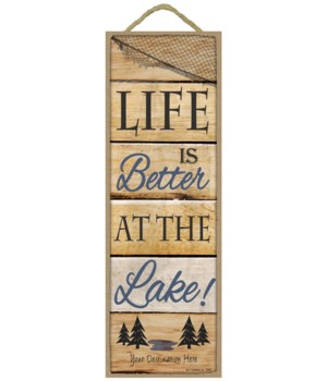 Life is Better at the Lake! (Wood planks w/outdoors theme)
