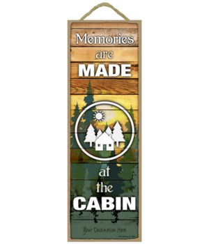 Memories are made at the Cabin (wood pla