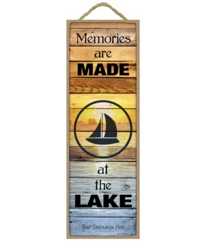 Memories are made at the Lake (wood planks w/lake sunset)