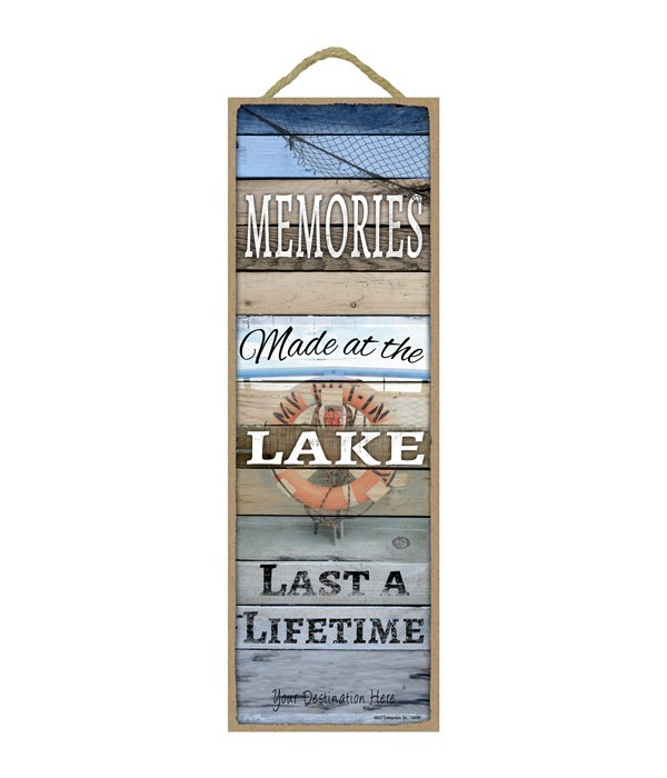 Memories made at the Lake last a lifetime (wood planks lake theme / lifesaver)