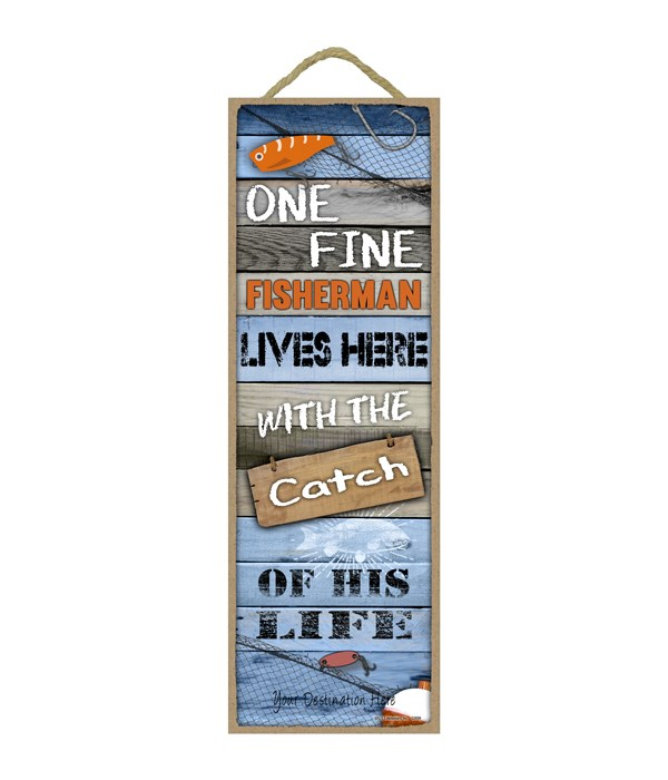 One fine Fisherman lives here with the catch of his life (wood planks w/fishing and lake theme)