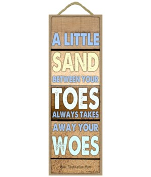 A little sand between your toes always takes away your woes (wood planks)