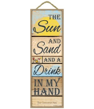 The Sun and Sand and a Drink in my hand (lake themed wood planks)