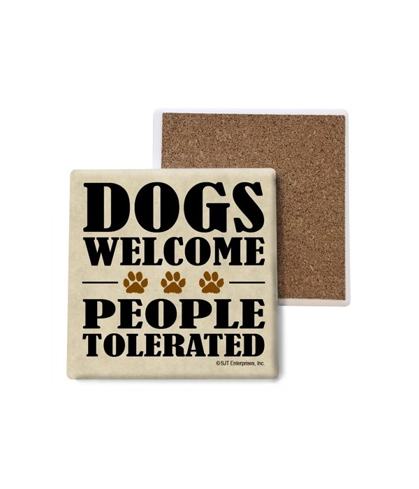 Dogs Welcome People Tolerated coaster bu