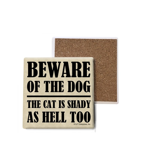 Beware of the dog -- the cat is shady as