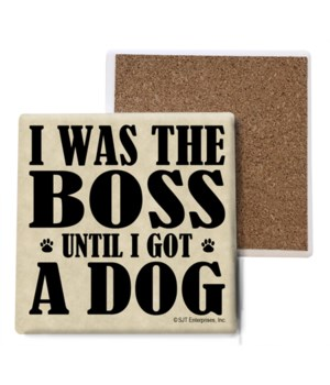 I was the boss until I got a dog