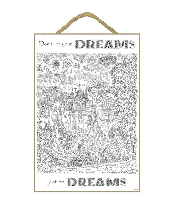 """Don't Let Dreams Coloring 7x10.5"""" Plaque"""