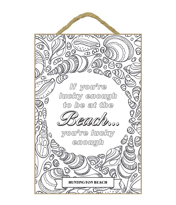 If you are lucky enough to be at the Beach… then you're lucky enough