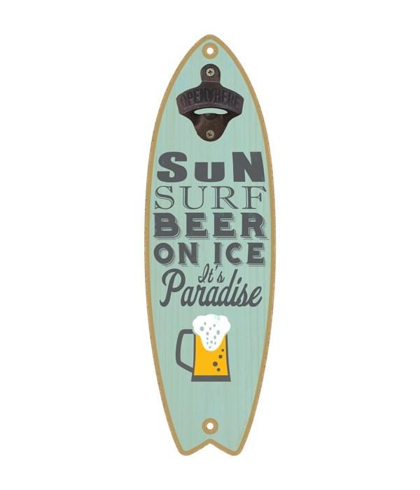 Sun. Surf. Beer on ice. It's paradise. (