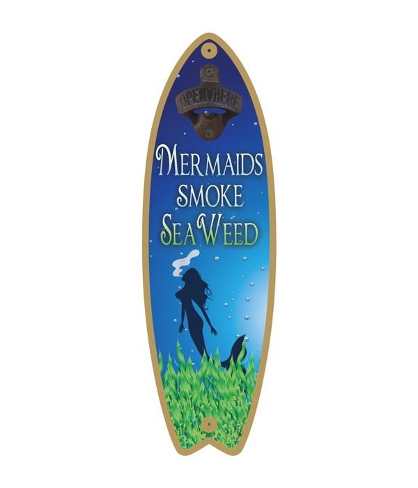 Mermaids smoke seaweed (with bottle open